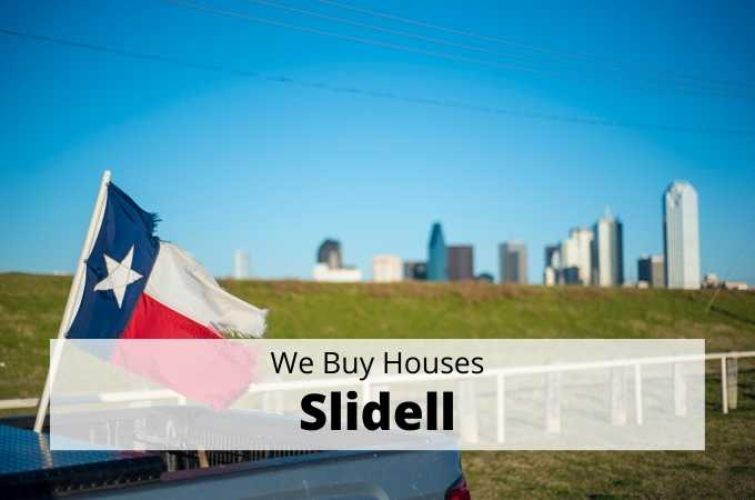 We Buy Houses in Slidell, Texas - Local Cash Buyers